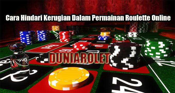 Cara Hindari Kerugian Dalam Permainan Roulette Online