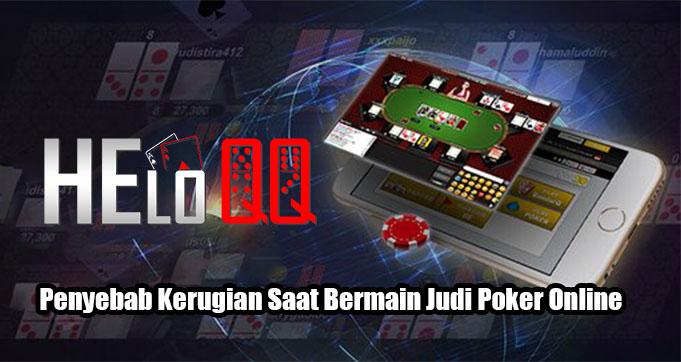 Penyebab Kerugian Saat Bermain Judi Poker Online