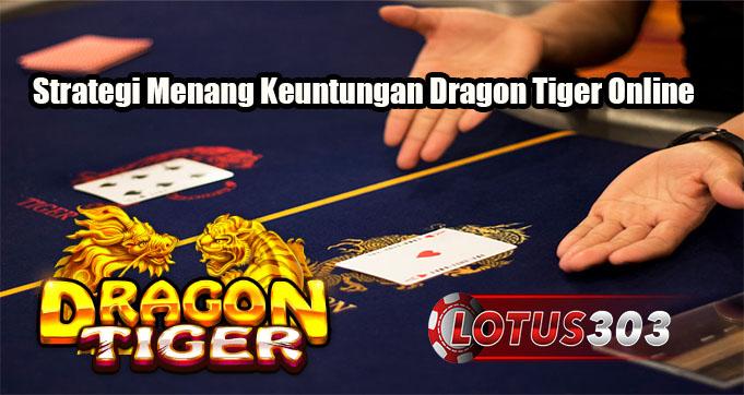 Strategi Menang Keuntungan Dragon Tiger Online