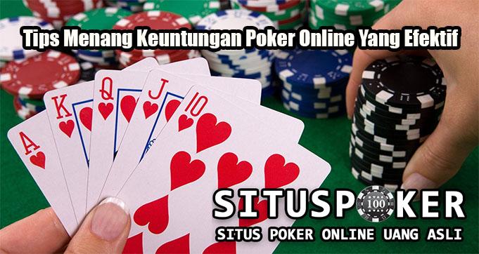 Tips Menang Keuntungan Poker Online Yang Efektif
